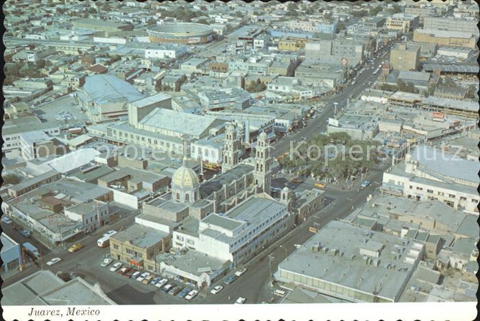 Juarez Aerial view City Guadalupe Cathedral plaza and the bullring Kat. Juarez