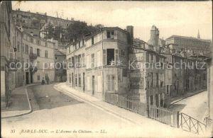 Bar le Duc Lothringen Avenue du Chateau Kat. Bar le Duc