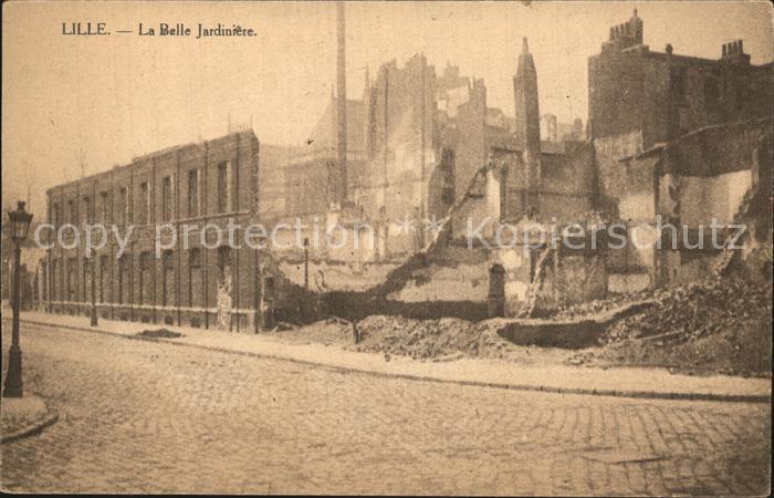 Lille Nord La Belle Jardiniere Ruines Grande Guerre Truemmer 1. Weltkrieg Kat. Lille