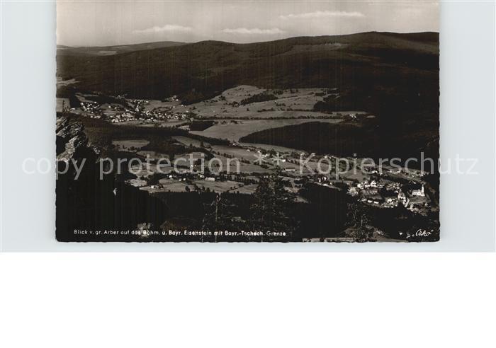 Bayrisch Eisenstein Panorama Blick vom grossen Arber Bayrisch Tschechische Grenze Kat. Bayerisch Eisenstein
