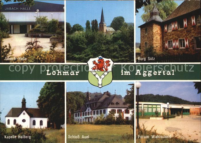 Lohmar Jabach Halle Burg Suelz Kapelle Halberg Schloss Auel Forum Wahlscheid Kat. Lohmar
