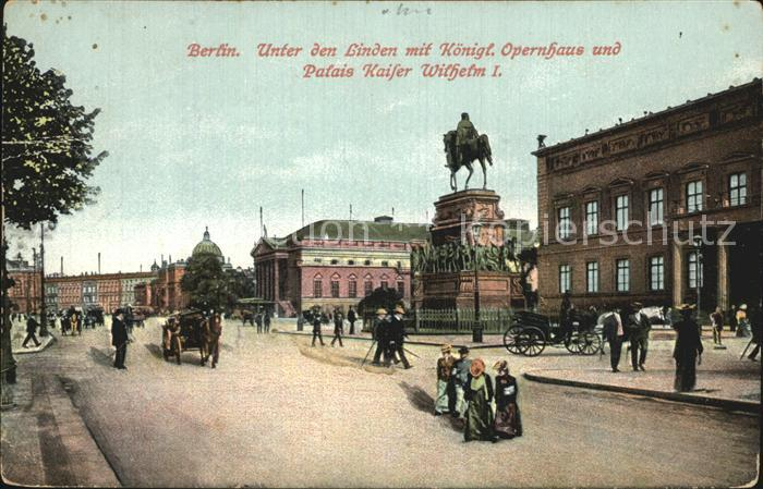 Berlin Unter den Linden Koenigliches Opernhaus Palais Kaiser Wilhelm I Kat. Berlin
