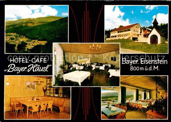 Bayrisch Eisenstein Hotel Cafe Bayrisch Haeusl  Kat. Bayerisch Eisenstein