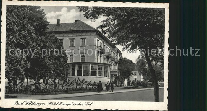 AK / Ansichtskarte Bad Wildungen Hotel Europaeischer Hof Kat. Bad Wildungen