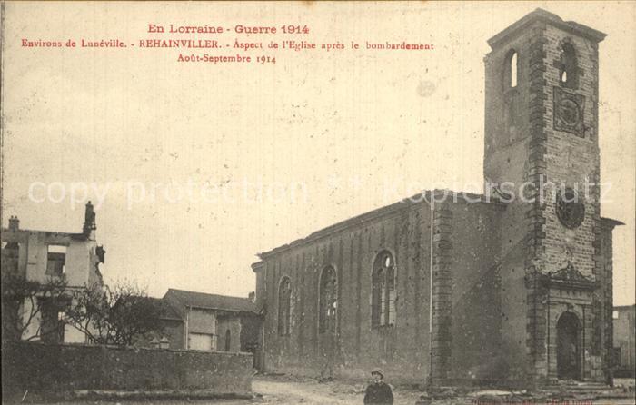AK / Ansichtskarte Rehainviller Eglise apres le bombardement Grande Guerre 1914 en Lorraine Truemmer 1. Weltkrieg Kat. Rehainviller