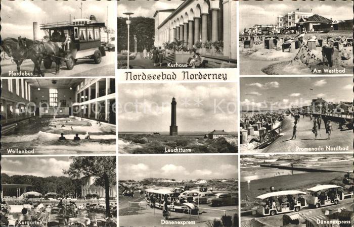 AK / Ansichtskarte Norderney Nordseebad Strand Duenenexpress Leuchtturm Wellenbad Kurhaus Kat. Norderney