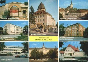 AK / Ansichtskarte Hollabrunn Museum Gymnasium Rathaus Kirche Akademie Schule Seminar Lehrlingsheim Landeslehranstalt Kat. Hollabrunn