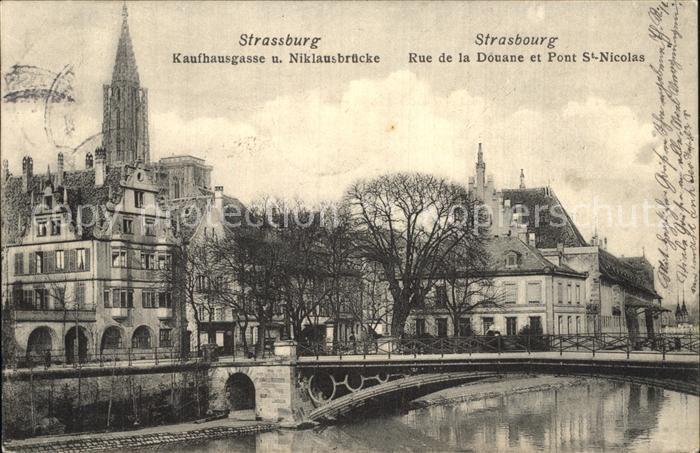 AK / Ansichtskarte Strassburg Elsass Kaufhausgasse und Niklausbruecke Muenster Rue de la Douane Pont St Nicolas Eglise Kat. Strasbourg