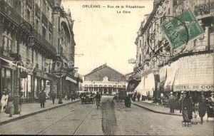 AK / Ansichtskarte Orleans Loiret Rue de la Republique La Gare Kat. Orleans