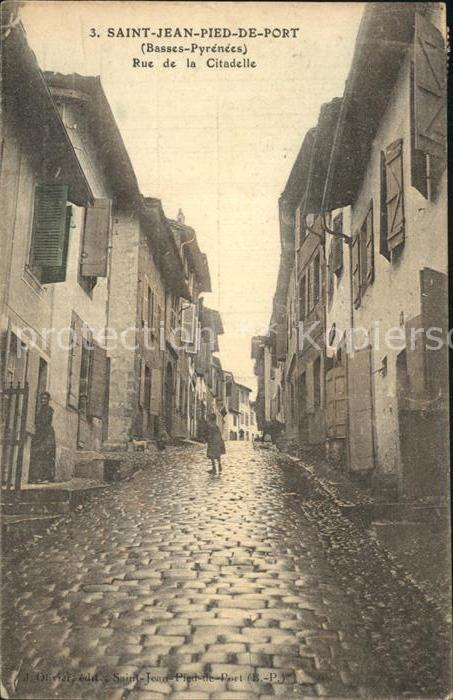 AK / Ansichtskarte Saint Jean Pied de Port Rue de la Citadelle Kat. Saint Jean Pied de Port