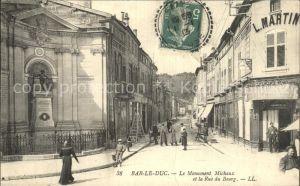 AK / Ansichtskarte Bar le Duc Lothringen Denkmal Michaux Rue Bourg Kat. Bar le Duc