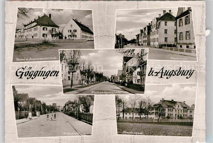 AK / Ansichtskarte Goeggingen Bayern Radau und Langenmantelstrasse Krankenhaus Kat. Augsburg