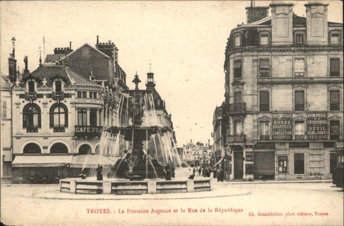 Troyes la Fontaine Argence la Rue de la Republique *