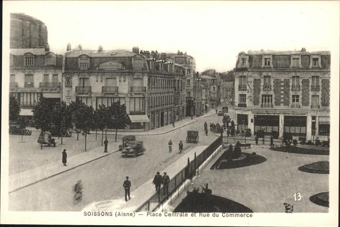 Soissons Place Centrale Rue du Commerce Kat. Soissons