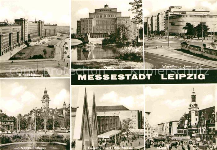 AK / Ansichtskarte Leipzig Ringbebauung Oper Warenhaus Konsument Neues Rathaus Technische Messe Markt Messestadt Kat. Leipzig