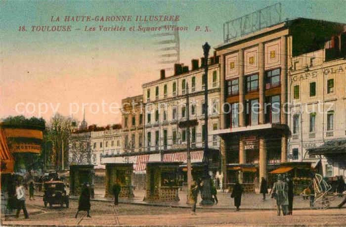 AK / Ansichtskarte Toulouse Haute Garonne Les Varietes et Square Wilson P.X. Kat. Toulouse