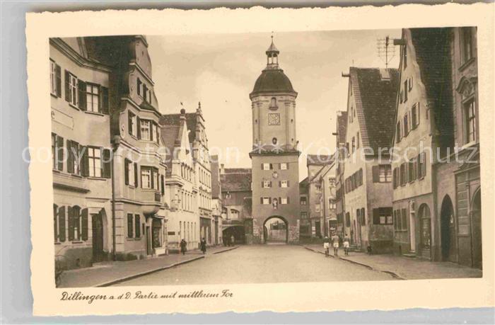 AK / Ansichtskarte Dillingen Donau Mittleres Tor Kat. Dillingen a.d.Donau