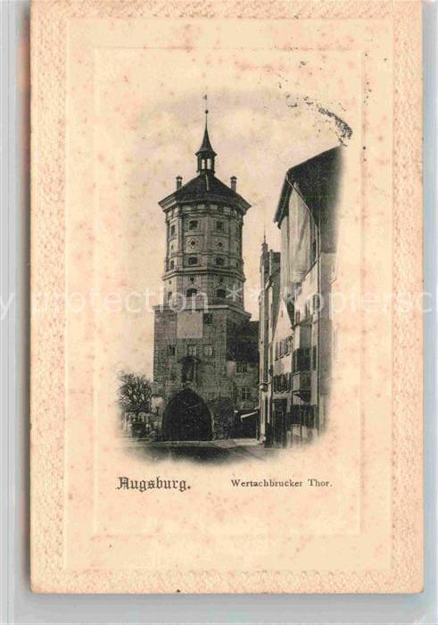 AK / Ansichtskarte Augsburg Wertachbrucker Thor Kat. Augsburg