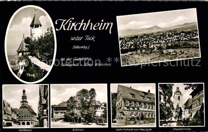 AK / Ansichtskarte Kirchheim Teck Teck Panorama Rathaus Schloss Geburtshaus Max Eyth Stadtkirche Kat. Kirchheim unter Teck