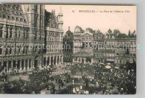 AK / Ansichtskarte Bruessel Bruxelles La Place de Hotel de Ville Kat.