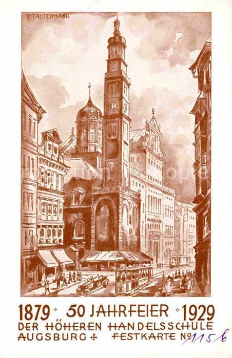 AK / Ansichtskarte Augsburg 50 Jahrfeier hoehere Handelsschule Festkarte Kuenstlerkarte P. Tautenhann Kat. Augsburg