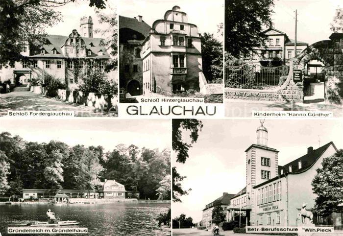 AK / Ansichtskarte Glauchau Schloss Kinderheim Berufsschule Gruendelteich Gruendelhaus Kat. Glauchau