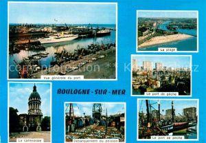 AK / Ansichtskarte Boulogne sur Mer Port Plage Port de peche Cathedrale Debarquement du poisson Kat. Boulogne sur Mer