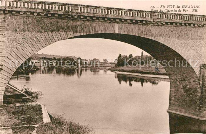 AK / Ansichtskarte Sainte Foy la Grande Pont du Chemin de Fer Kat. Sainte Foy la Grande