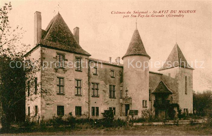 AK / Ansichtskarte Sainte Foy la Grande Chateau de Seigmal St Avit du Moiron Kat. Sainte Foy la Grande
