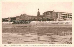 AK / Ansichtskarte Berck Plage Hopital Maritime de la Ville Paris le plus beau type de Sanatorium Marin