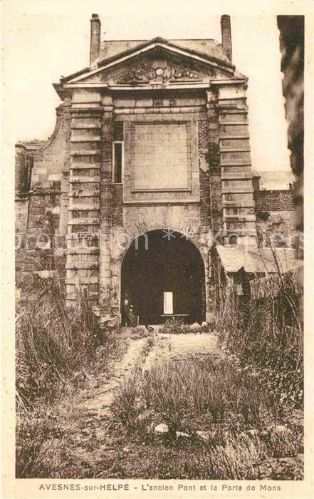 AK / Ansichtskarte Avesnes sur Helpe Ancien Pont et la Porte de Mons Kat. Avesnes sur Helpe
