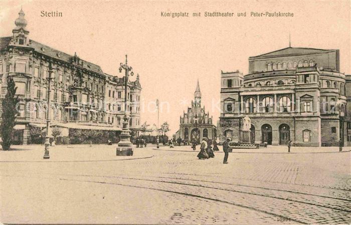 AK / Ansichtskarte Stettin Szczecin Koenigsplatz Stadttheater Peter Pauluskirche
