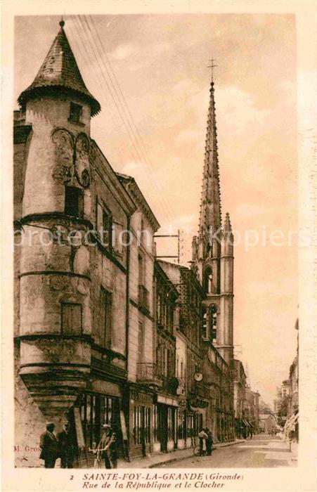 AK / Ansichtskarte Sainte Foy la Grande Rue de la Republique et le Clocher Kat. Sainte Foy la Grande