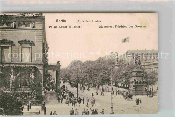 AK / Ansichtskarte Berlin Unter den Linden Palais Kaiser Wilhelm I Monument Friedrich des Grossen Kat. Berlin