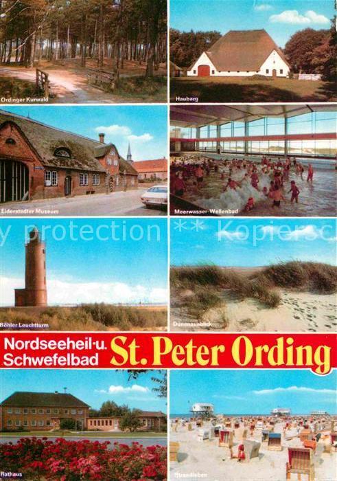 AK / Ansichtskarte St Peter Ording Ordinger Kurwald Hauberg Eiderstedter Museum Meerwasser Wellenbad Boehler Leuchtturm Duenen Rathaus Strand Kat. Sankt Peter Ording