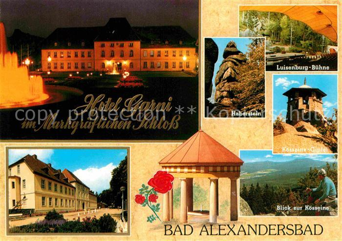 AK / Ansichtskarte Bad Alexandersbad Hotel Garni im Markgraeflichen Schloss Haberstein Felsen Luisenburg Buehne Koesseine Gipfel Fichtelgebirge Kat. Bad Alexandersbad