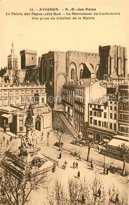 AK / Ansichtskarte Avignon Vaucluse Notre Dame des Doms Palais des Papes Monument du Centenaire vue prise du Clocher de la Mairie Kat. Avignon