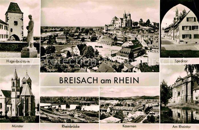 AK / Ansichtskarte Breisach Rhein Hagenbachturm Denkmal Statue Muenster Rheinbruecke Kasernen Rheintor Specktor Kat. Breisach am Rhein