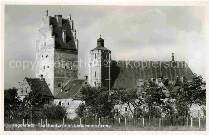 AK / Ansichtskarte Ingolstadt Donau Taschenturm Liebfrauenkirche Kat. Ingolstadt
