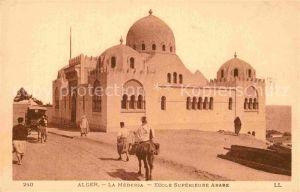 AK / Ansichtskarte Alger Algerien La Medersa Ecole Superieure Arabe