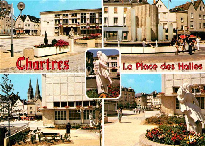 AK / Ansichtskarte Chartres Eure et Loir La Place des Halles Divers aspects Kat. Chartres