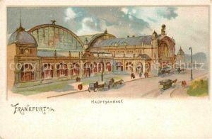 AK / Ansichtskarte Frankfurt Main Hauptbahnhof Litho  Kat. Frankfurt am Main