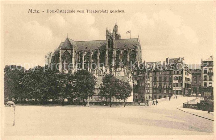 AK / Ansichtskarte Metz Moselle Dom Kathedrale Theaterplatz Kat. Metz