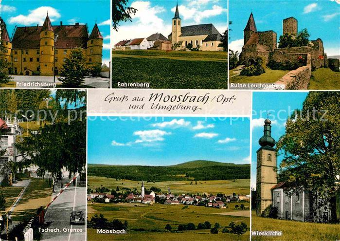 AK / Ansichtskarte Moosbach Vohenstrauss Friedrichsburg Fahrenberg Ruine Leuchtenberg Wieskirche Kat. Moosbach