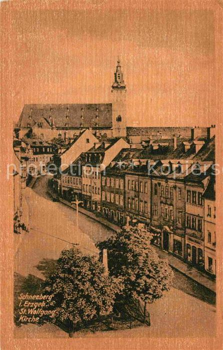 AK / Ansichtskarte Schneeberg Erzgebirge Sankt Wolfgang Kirche Kat. Schneeberg