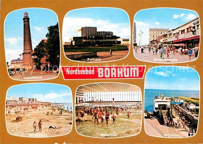 AK / Ansichtskarte Borkum Nordseebad Leuchtturm Kurhaus Bismarckstrasse Strand Wellenbad Hafen Faehre Kat. Borkum