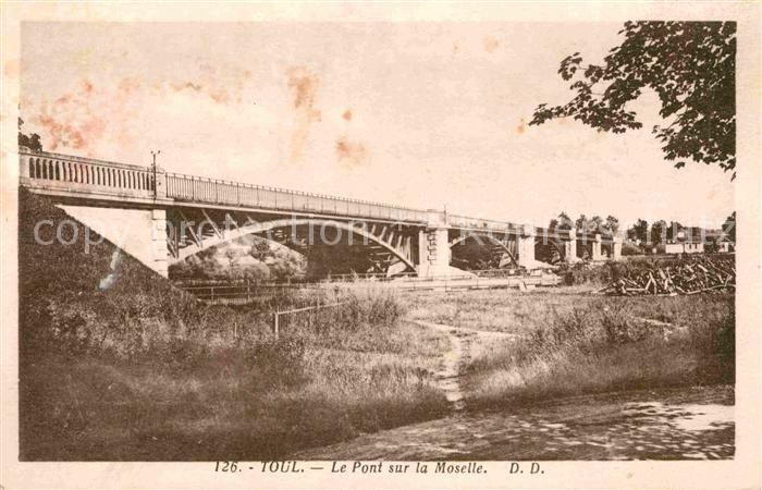 AK / Ansichtskarte Toul Meurthe et Moselle Lothringen Le Pont sur la Moselle Kat. Toul