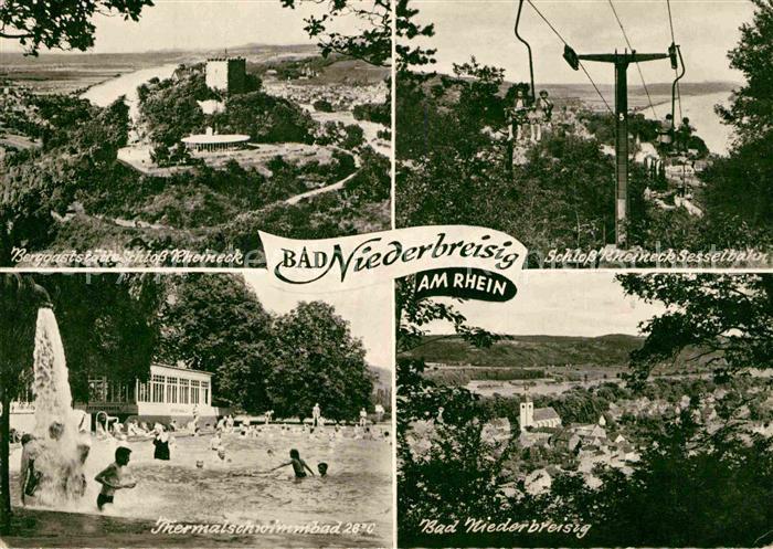 AK / Ansichtskarte Niederbreisig Bad Berggaststaette Schloss Rheineck Sesselbahn Thermalschwimmbad Kat. Bad Breisig