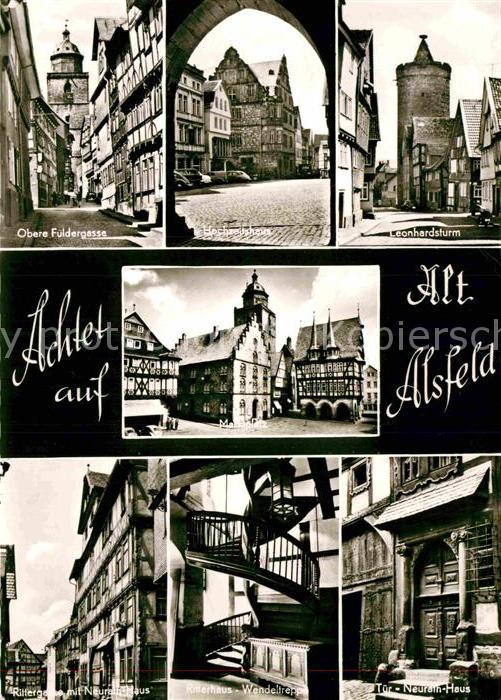 AK / Ansichtskarte Alsfeld Altstadt Obere Fuldergasse Hochzeitshaus Leonhardsturm Marktplatz Fachwerkhaus Rittergasse Wendeltreppe Tuer Neurath Haus Kat. Alsfeld