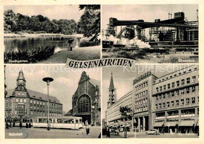 AK / Ansichtskarte Gelsenkirchen Stadtgarten Eisenwerk Bahnhof Sparkasse Kat. Gelsenkirchen